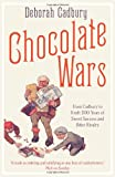 Chocolate Wars: From Cadbury to Kraft - 200 Years of Sweet Success and Bitter Rivalry (0007325576) by Cadbury, Deborah