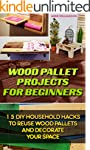 Wood Pallet Projects for Beginners: 1...