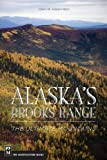 Alaska's Brooks Range: The Ultimate Mountains