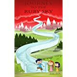 Journey to the Ruby Sky: a book for children age 8/9/10/11/12 (childrens books)