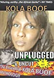 KOLA BOOF Unplugged and Uncut: The Essential Kola Boof Anthology