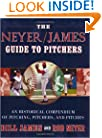 The Neyer/James Guide to Pitchers: An Historical Compendium of Pitching, Pitchers, and Pitches