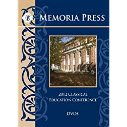 Memoria Press 2012 Classical Education Conference