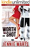 Worth The Shot: A Bannister Brothers Novella (A Bannister Brothers Book Book 2)