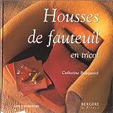 echange, troc Bouquerel Catherine - Les housses de fauteuil