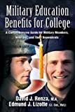 Military Education Benefits for College: A Comprehensive Guide for Military Members, Veterans, and Their Dependents