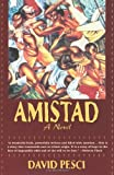 Amistad - A Novel (156924703X) by David Pesci