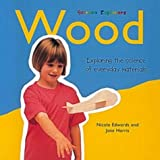 Wood (Science Explorers) (0713650656) by Edwards, Nicola