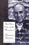 The Other Side of the Mountain: The Journals of Thomas Merton Volume 7:1967-1968 (0060654864) by Merton, Thomas