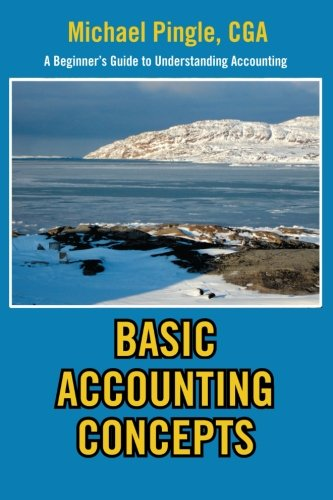 BASIC ACCOUNTING CONCEPTS: A Beginner's Guide to Understanding Accounting