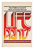 Lifeprints: New Patterns of Love and Work for Today's Women (0070529817) by Baruch, Grace K.