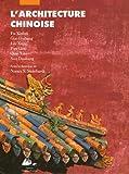 echange, troc Nancy S Steinhardt, Collectif - L'Architecture chinoise