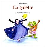 echange, troc Caroline Pistinier - La galette ou comment choisir son roi