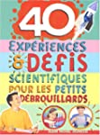 40 exp�riences & d�fis scientifiques...