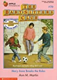 Mary Anne Breaks the Rules (Baby-Sitters Club) (0590482238) by Martin, Ann M.