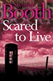 Scared to Live (0007172095) by Booth, Stephen