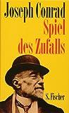 Spiel des Zufalls: Eine Geschichte in zwei Teilen (Joseph Conrad, Gesammelte Werke in Einzelbänden)