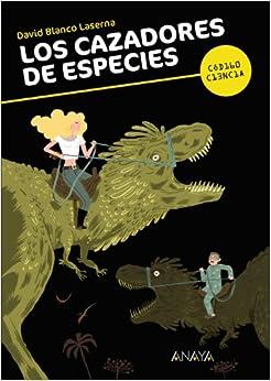 Los cazadores de especies (Spanish Edition): David Blanco Laserna