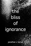 The Bliss of Ignorance