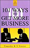 img - for One Hundred One Ways to Get More Business book / textbook / text book