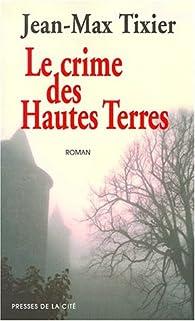 Le Crime des hautes terres par Jean-Max Tixier