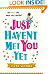 Just Haven't Met You Yet: a romcom wi...