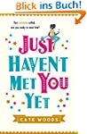 Just Haven't Met You Yet: a laugh-out...
