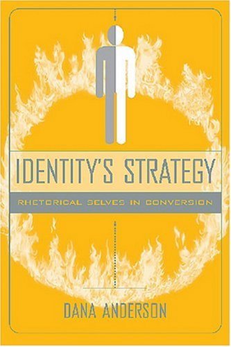 Identitys Strategy: Rhetorical Selves in Conversion...
