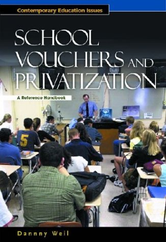 School Vouchers and Privatization: A Reference