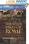 The Seven Hills of Rome: A Geological...