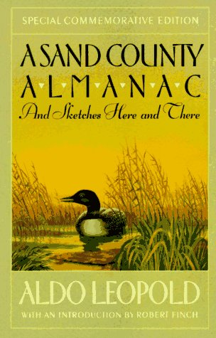 A Sand County Almanac  And Sketches Here and There, Aldo Leopold; Charles W. Schwartz & Robert Finch