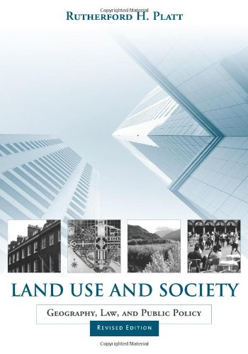 Land Use and Society, Revised Edition: Geography, Law,...