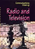Television and Radio (Communications Close-up) (0237519828) by Graham, Ian