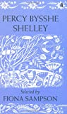 Percy Bysshe Shelley. Selected by Fiona Sampson (0571274307) by Shelley, Percy Bysshe