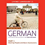 Starting Out in German, Part 1: Meeting People and Basic Expressions (       UNABRIDGED) by Living Language