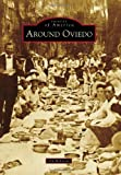 img - for Around Oviedo (Images of America (Arcadia Publishing)) book / textbook / text book