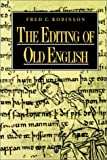 The Editing of Old English (1557864381) by Robinson, Fred C.