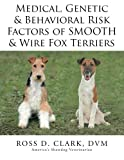 img - for Medical, Genetic & Behavioral Risk Factors of Smooth & Wire Fox Terriers book / textbook / text book