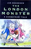 London Monster: A Sanquinary Tale (1853435260) by Bondeson, Jan