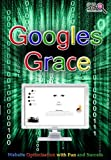 Googles Grace - SEO - Search Engine Optimization with Fun and Success