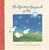 The Greatest Shepherd of All: A Really Woolly Christmas Story