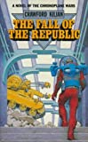The Fall of the Republic (0099588900) by Crawford Kilian
