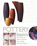 img - for Pottery Basics: Everything You Need to Know to Start Making Beautiful Ceramics book / textbook / text book