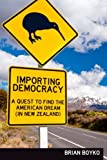 img - for Importing Democracy: A Quest For The American Dream (In New Zealand) book / textbook / text book