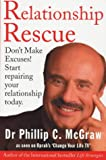 RELATIONSHIP RESCUE: DON'T MAKE EXCUSES! START REPAIRING YOUR RELATIONSHIP TODAY (0091856183) by PHILLIP C. MCGRAW