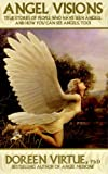 Angel Visions: True Stories of People Who Have Seen Angels, and How You Can See Angels Too! (1401908063) by Virtue, Doreen