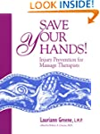 Save Your Hands!: Injury Prevention f...