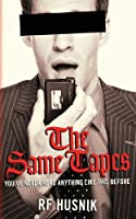 The Same Tapes: You've Never Read Anything Like This Before