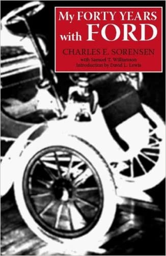 My Forty Years with Ford (Great Lakes Books Series) written by Charles E Sorensen