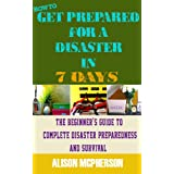 51SWKznCL3L. SL160 OU01 SS160 How to Get Prepared for a Disaster in 7 Days: The Beginners Guide to Complete Disaster Preparedness and Survival (Kindle Edition)